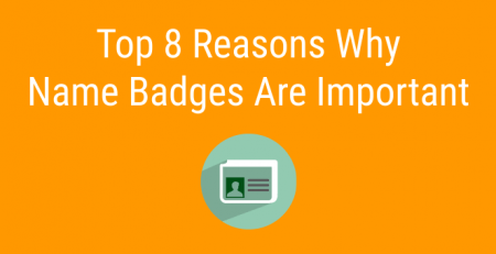 Top 8 Reasons Why Name Badges Are Important