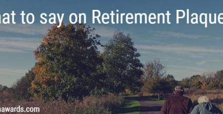 What to say on Retirement Plaques?
