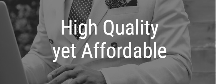 High Quality, yet affordable